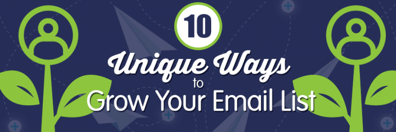 10 unique ways to grow your email list