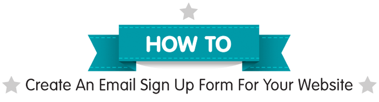 how to create an email subscription sign up form for your website