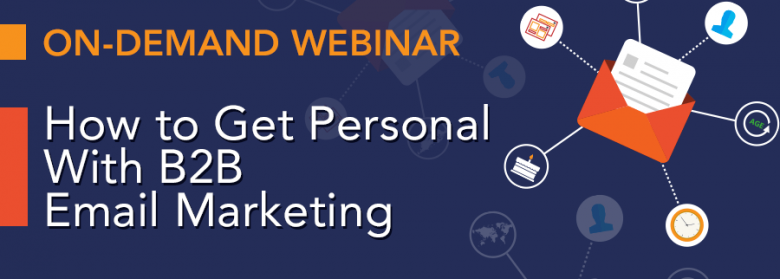 How to Get Personal With B2B Email Marketing_on-demand