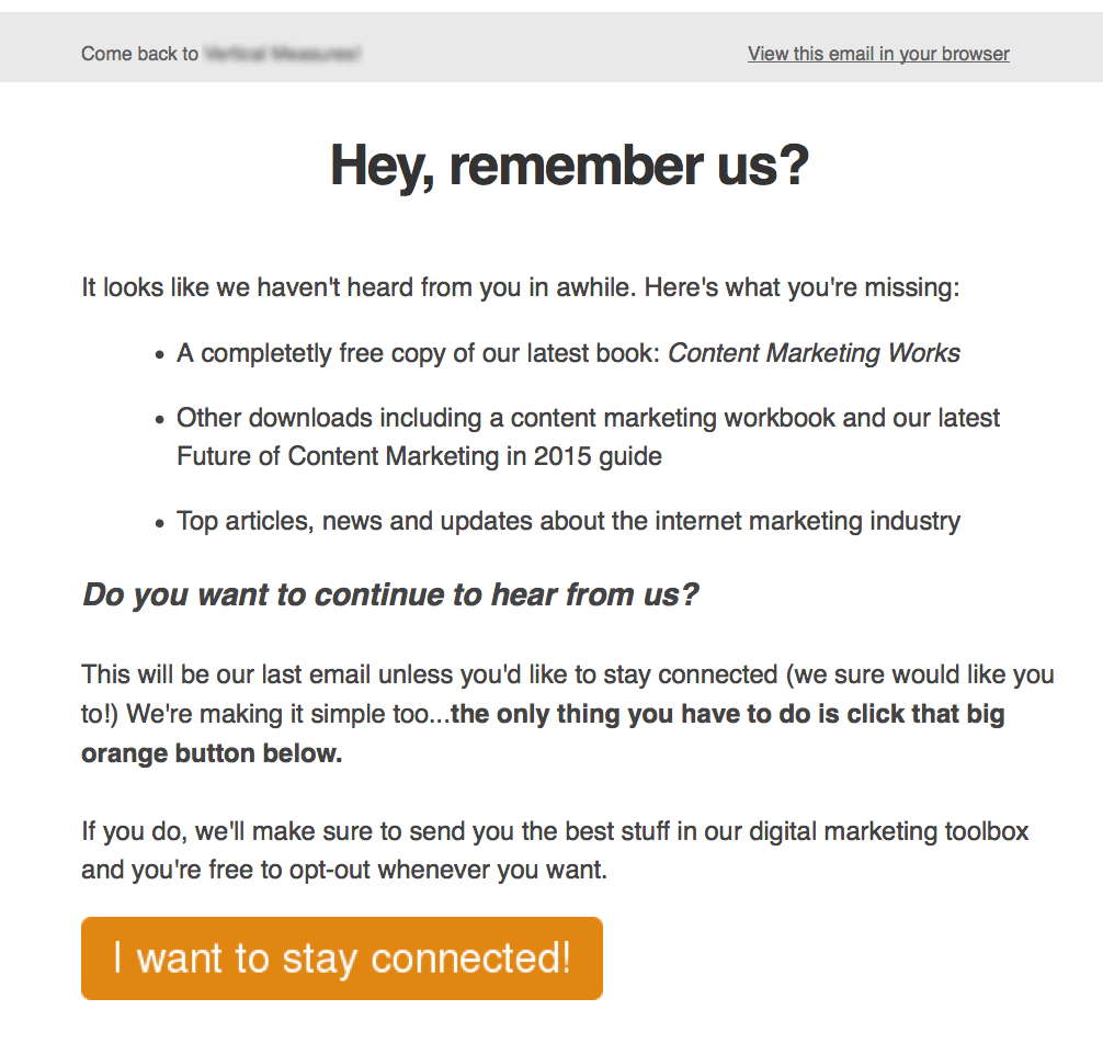 One way to improve email list hygiene: Here's an example of an email message sent to try to get the subscriber to respond, if only to say they still want to get emails from this sender.