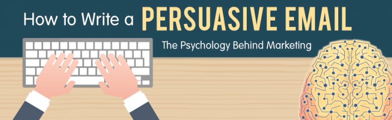 The Psychology Behind Marketing-How to Write a Persuasive Email