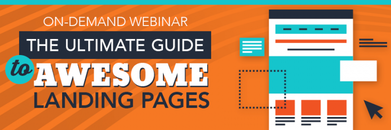 The ultimate guide to awesome landing pages-on-demand-webinar