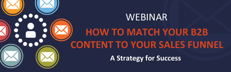 Webinar: How to Match Your Marketing Content to Your Sales Funnel