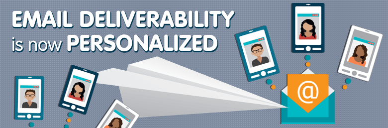 email deliverability now personalized