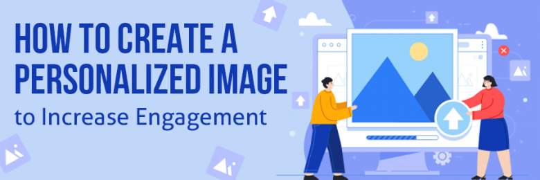 how to create a personalized image in your email