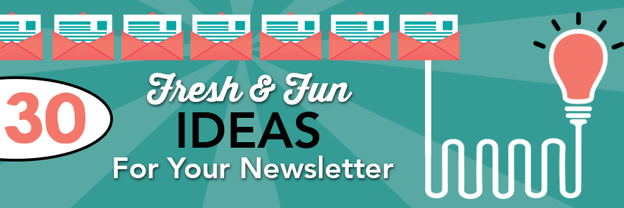 30 Fresh and Fun Ideas For Your Newsletter - Pinpointe Blog