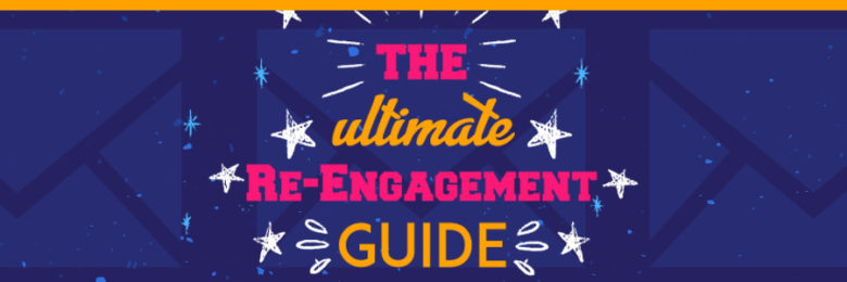 ultimate email subscriber re-engagment guide