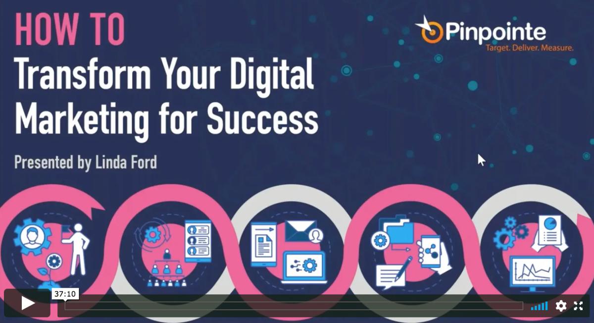 View Webinar - How to Transform Your Digital Marketing for Success