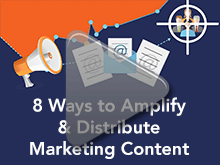 8 Ways to Distribute Marketing Content-sm